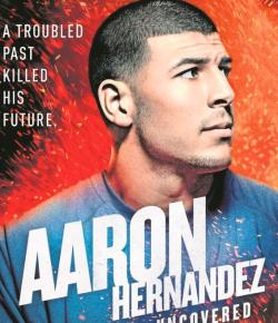 Exponen vida de Aarón Hernández, exfutbolista de la NFL que se quitó la vida